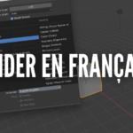 Comment mettre Blender en français ?
